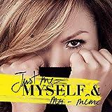 Just Me Myself & moi-même [Explicit]