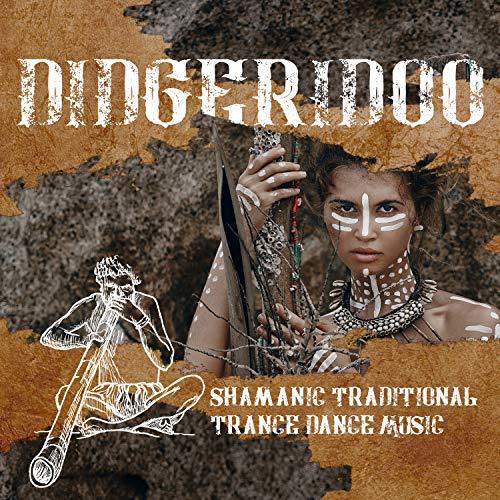 Didgeridoo: Shamanic Traditional Trance Dance Music