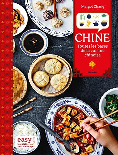 Chine, toutes les bases de la cuisine chinoise par Margot Zhang