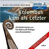 Kolumbus kam als Letzter: Als Grönland grün war: Wie Kelten und Wikinger Amerika besiedelten (1 MP3 CD)