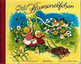 Die schönsten Geschichten von Elfen und Wichteln. Das Blumenelfchen/Die Fahrt ins Wunderland. Mit Versen von Albert Sixtus und Lena Hahn.