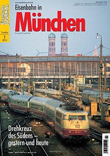 Eisenbahn in München - Drehkreuz des Südens - Eisenbahn Journal Sonder-Ausgabe 2-2013