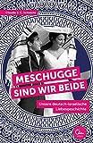 Meschugge sind wir beide: Unsere deutsch-israelische Liebesgeschichte von Claudia S. C. Schwartz