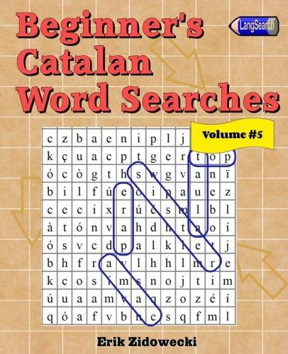 Descargar Libro Beginner's Catalan Word Searches - Volume 5 de Erik Zidowecki
