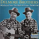 Inducted Into the Country Music Hall of Fame 2001 by Delmore Brothers (2002-03-27)