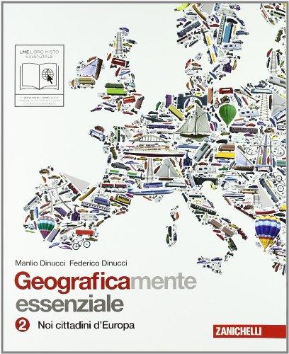 Geograficamente. Essenziale. Con espansione online. Per la Scuola media: 2