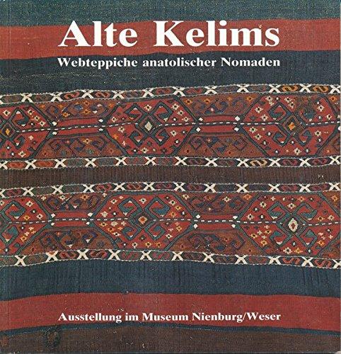 Alte Kelims: Webteppiche anatolischer Nomaden. Ausstellung im Museum Nienburg 1990