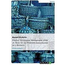 Product Information Management ALS Basis Fur Die Produktkommunikation Im Rahmen Des E-Business (German Edition) by Dirnhofer, Manuel (2010) Paperback
