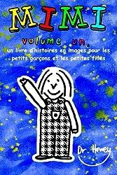Mimi volume un, un livre d'histoires en images pour les petits garçons et les petites filles: 1