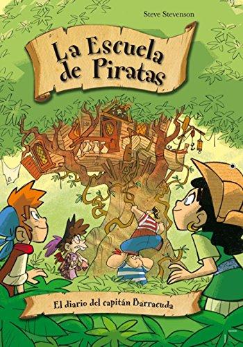 El diario del capitán Barracuda (La escuela de Piratas nº 7) por Steve Stevenson