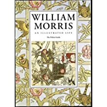 William Morris: An Illustrated Life (Pitkin Guides)