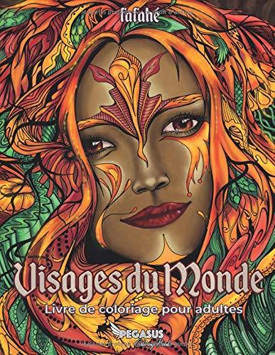 Visages du monde: Livre de Coloriage pour adultes par Fafahé -