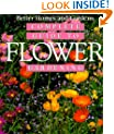 """"""" Better Homes and Gardens"""" Complete Guide to Flower Gardening"""
