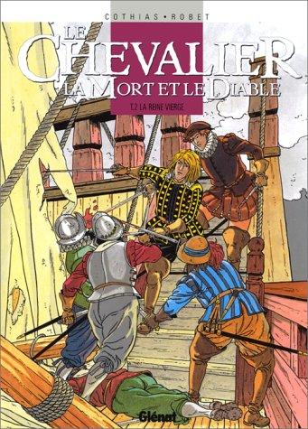 Le Chevalier, la Mort et le Diable, tome 2 : La reine vierge
