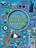 Atlas of Miniature Adventures: A pocket-sized collection of small-scale wonders