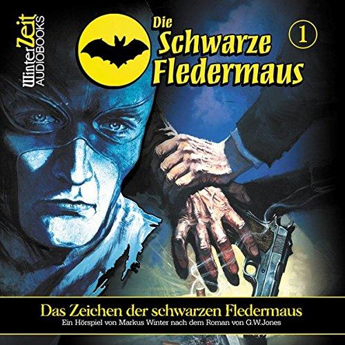 Preisvergleich Produktbild Die Schwarze Fledermaus 01-Das Zeichen der Schwarzen Fledermaus