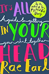 It's All In Your Head: A Guide to Getting Your Sh*t Together Paperback