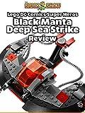 Review: Lego DC Comics Super Heros Black Manta Deep Sea Strike Review [OV]