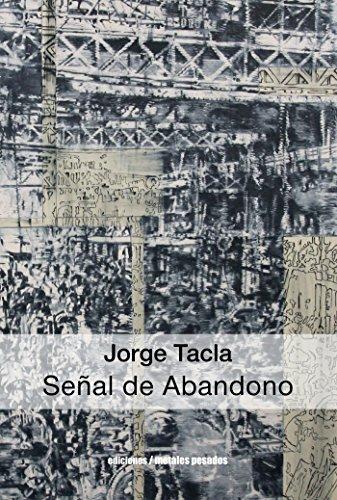 Jorge Tacla: Señal de abandono por Varios Autores