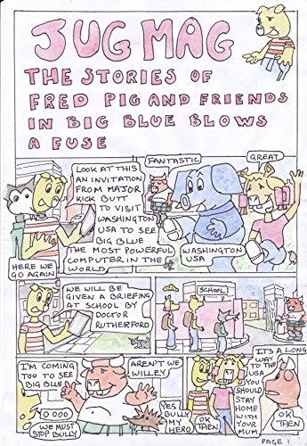 The stories of Fred Pig and Friends in Big Blue blows a fuse (Jugmag the stories of Fred Pig and friends) (English Edition) Blow Fuse
