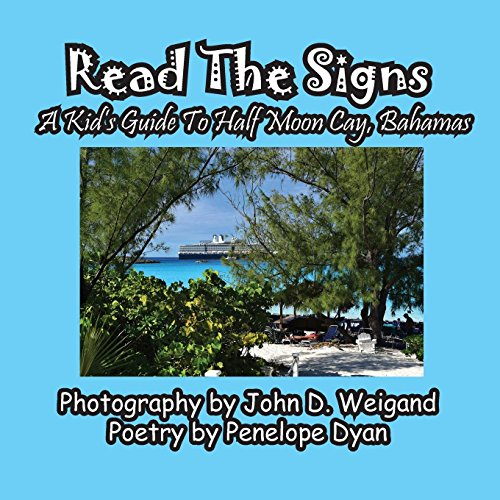 Read The Signs--- A Kid's Guide To Half Moon Cay, Bahamas [Idioma Inglés]