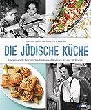 Die jüdische Küche: Eine kulinarische Reise zwischen Tradition und Moderne - mit über 160 Rezepten