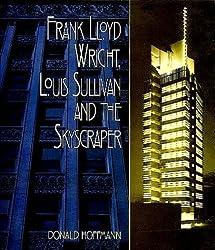 Frank Lloyd Wright, Louis Sullivan and the Skyscraper