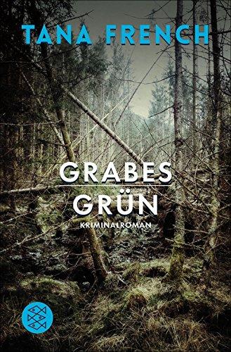 Buchseite und Rezensionen zu 'Grabesgrün: Kriminalroman (Der erste Fall)' von Tana French