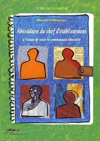 Abécédaire du chef d'établissement à l'usage de toute la communauté éducative par Maurice Chabannon
