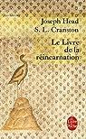 Le Livre de la réincarnation. Le Phénix et le mystère de sa renaissance par Head