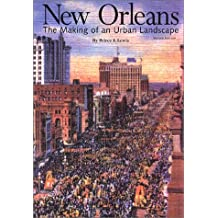 New Orleans: The Making of an Urban Landscape