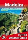 Madeira: Die schönsten Levada- und Bergwanderungen. 60 Touren. Mit GPS-Daten - Rolf Goetz