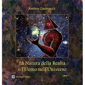 La Natura Della Realtà E L'uomo Nell'universo: 1