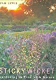 Sticky Wicket: Gardening in Tune with Nature