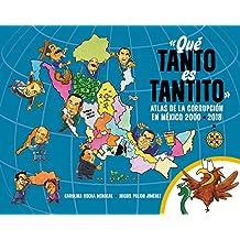 Qué Tanto Es Tantito: Atlas de la Corrupción En México 2000-2018/How Much Is Just a Little? Atlas of Corruption in Mexico 2000-2018