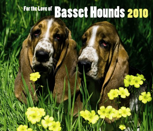 For the Love of Basset Hounds 2010 Calendar