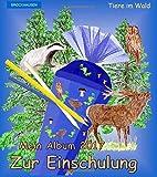 BROCKHAUSEN: Mein Album zur Einschulung 2017: Tiere im Wald (Schulanfang 2017)