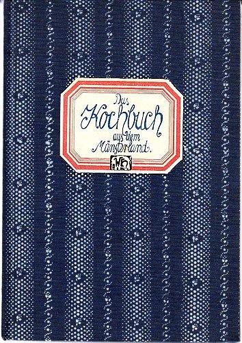 Das Kochbuch aus dem Münsterland (... mit stilgerechten Buchseiten) [Antiquariat - Textileinband]...