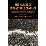 The Nature of Intractable Conflict: Resolution in the Twenty-First Century