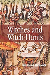 Witches and Witch Hunts: A Global History (Themes in History)