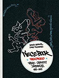 Piecebook Reloaded: Rare Graffiti Drawings, 1985-2005
