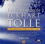Las enseñanzas de Eckhart Tolle: Guía práctica para el día a día (Alfaomega)