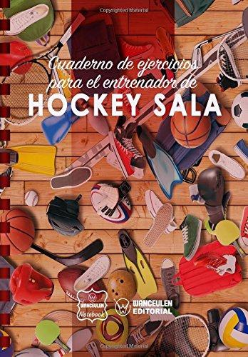Cuaderno de Ejercicios para el Entrenador de Hockey Sala por Wanceulen Notebook
