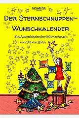 Der Sternschnuppen-Wunschkalender: Ein Adventskalender-Mitmachbuch Broché