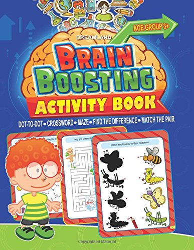 Brain Boosting Activity Book: Match the Pair, Find the Difference, Maze, Crossword, Dot-to-Dot  (3+ Yrs)