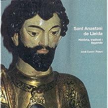 Sant Anastasi de Lleida: Història, tradició i llegenda (La Paeria)