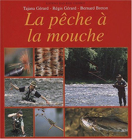 Pêches à la mouche par Tajana Gérard, Régis Gérard, Bernard Breton