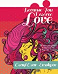Because You Deserve Love (English Edi...