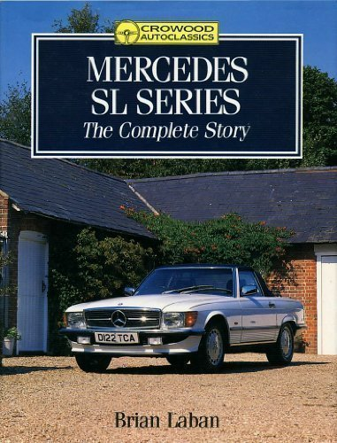 Mercedes SL Series: The Complete Story (Crowood AutoClassic)
