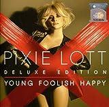 Songtexte von Pixie Lott - Young Foolish Happy